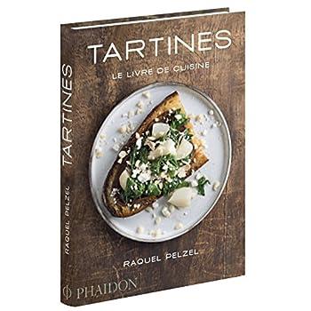 Tartines : Le livre de cuisine