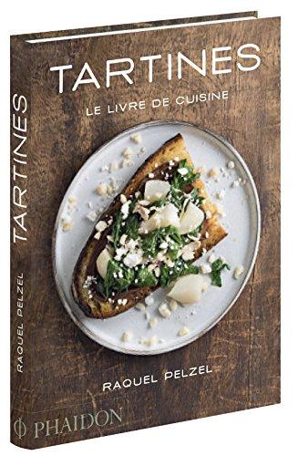 Tartines : Le livre de cuisine par Raquel Pelzel