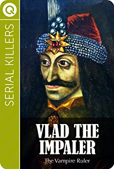 Serial Killers : Vlad the Impaler by [eBooks, QUIK]