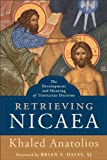 Retrieving Nicaea: The Development and Meaning of Trinitarian Doctrine (Baker Commentary on the Old Te)