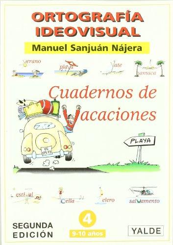 Ortografía ideovisual, Educación Primaria. Cuadernos de vacaciones, n 4 por Manuel Sanjuán Nájera