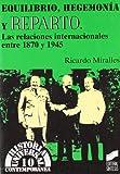 Equilibrio, hegemonía y reparto: las relaciones internacionales entre 1870 y 1945 (Historia universal. Contemporánea)