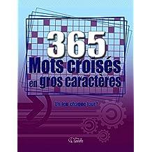 365 Mots croisés en gros caractères
