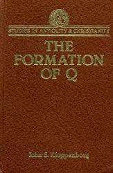 The Formation of Q: Trajectories in Ancient Wisdom Collections (Studies in Antiquity and Christianity) by John S. Kloppenborg (1987-06-02)