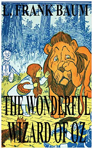 The Wonderful Wizard of Oz by L. Frank Baum (Illustrated) (English ...