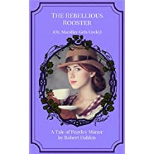 The Rebellious Rooster (Or, Macalley Gets Cocky) (Peavley Manor) (English Edition)