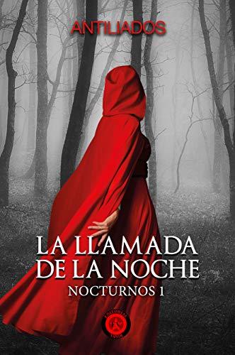 LA LLAMADA DE LA NOCHE: Nocturnos 1 ebook de Antiliados