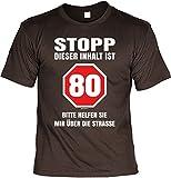 Fun Shirt mit Geburtstagsmotiv: Stopp, dieser Inhalt ist 80. Bitte helfen Sie mir über die Strasse - Geschenkidee - Geburtstag - braun