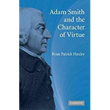 [(Adam Smith and the Character of Virtue)] [By (author) Ryan Patrick Hanley] published on (July, 2009)