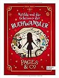 Pages & Co.: Matilda und das Geheimnis der Buchwandler von Anna James