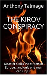 THE KIROV CONSPIRACY: Disaster stalks the streets of Europe...and only one man can stop it