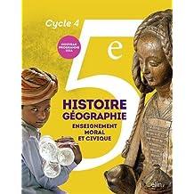 Histoire-Géographie, enseignement moral et civique 5e Cycle 4 : livre de l'élève - Grand format - Nouveau programme 2016