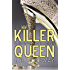Killer Queen: A Painted Faces Novel