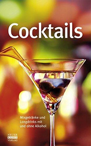 Cocktails: Mixgetränke und Longdrinks mit und ohne Alkohol