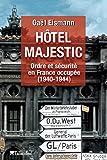 Image de Hôtel Majestic: Ordre et sécurité en France occupée (1940-1944)