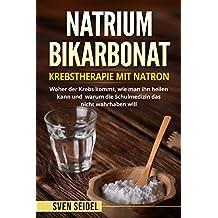 Natriumbicarbonat: Krebstherapie mit Natron. Woher der Krebs kommt, wie man ihn heilen kann und warum die Schulmedizin das nicht wahrhaben will.