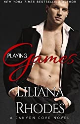 Playing Games (Canyon Cove) (Volume 1) by Liliana Rhodes (2015-01-22)