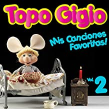 Topo Gigio: Mis Canciones Favoritas, Vol. 2