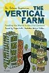 The Vertical Farm: Feeding the World...