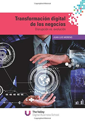 Transformación digital de los negocios: Disrupción vs evolución por Juan Luis Moreno