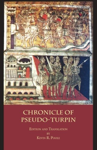 The Chronicle of Pseudo-Turpin: Book IV of the Liber Sancti Jacobi (Codex Calixtinus) (Italica Press Medieval & Renaissance Texts) by Pseudo-Turpin (2014-10-21)