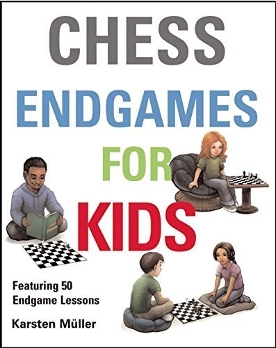 Chess Endgames for Kids by Karsten Muller (2015-06-23)