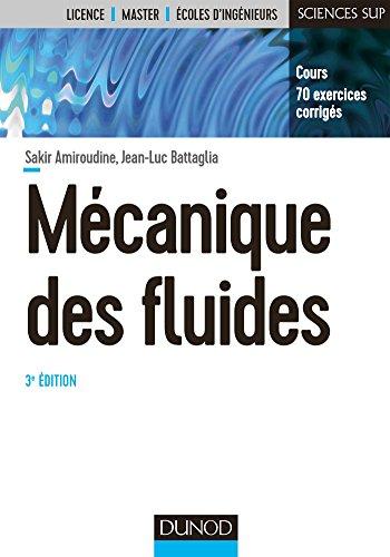 Mcanique des fluides - 3e d. : Cours, 70 exercices corrigs (Physique)