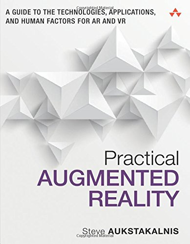 Practical Augmented Reality: A Guide to the Technologies, Applications, and Human Factors for AR and VR (Usability) por Steve Aukstakalnis