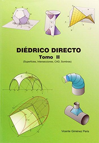 Diédrico Directo. Superficies, Intersecciones, Cad, Sombras - Tomo 2