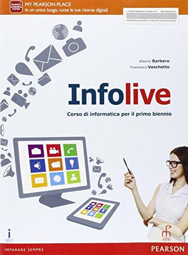 Info live. Per le Scuole superiori. Con e-book. Con espansione online