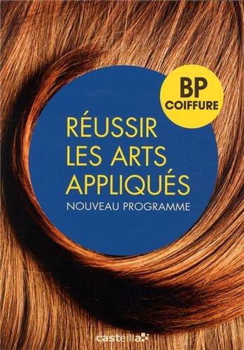 Réussir les arts appliqués : BP coiffure par Sophie Devignot
