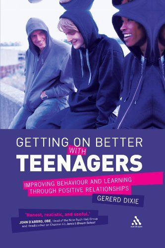 Getting on Better with Teenagers: Improving Behaviour and Learning Through Positive Relationships: Written by Gererd Dixie, 2011 Edition, Publisher: Continuum [Paperback]