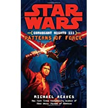 Patterns of Force (Star Wars: Coruscant Nights III) by Michael Reaves (2009-01-27)