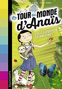 """Afficher """"Le tour du monde d'Anaïs<br /> Folle expédition en Amazonie !"""""""