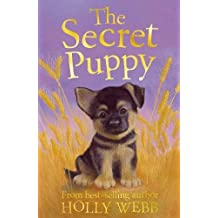 The Secret Puppy (Holly Webb Animal Stories)