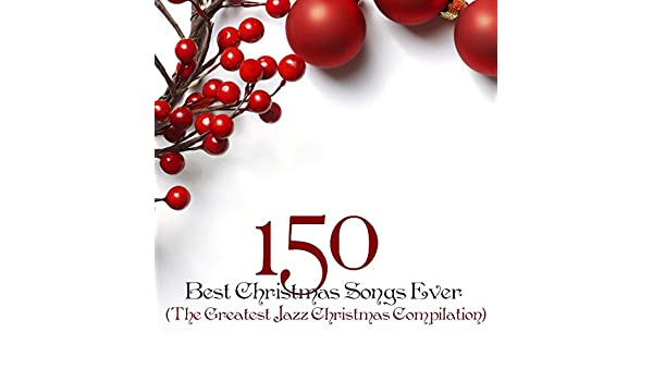 150 Best Christmas Songs Ever (The Greatest Jazz Christmas ...