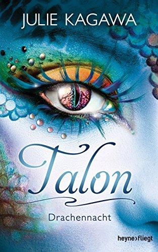 Talon - Drachennacht: Roman von [Kagawa, Julie]