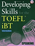 Developing Skills for the TOEFL iBT, Intermediate Speaking (with 2 Audio CDs)
