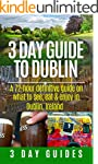 3 Day Guide to Dublin: A 72-hour Defi...