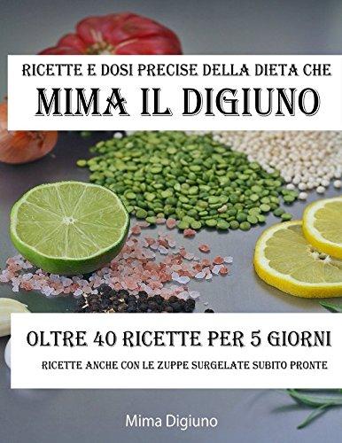 Photo Gallery ricette e dosi precise della dieta che mima il digiuno: oltre 40 ricette per 5 giorni