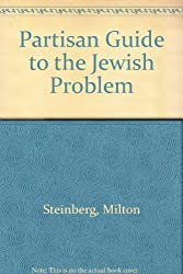Partisan Guide to the Jewish Problem