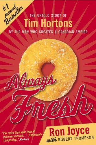 always-fresh-the-untold-story-of-tim-hortons-by-the-man-who-created-a-canadian-empire-by-ron-joyce-r