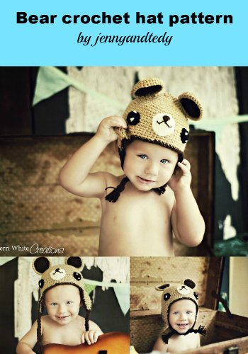 easy bear hat with earflap crochet pattern Multiple size from newborn to adult (English Edition) - Hat Earflap