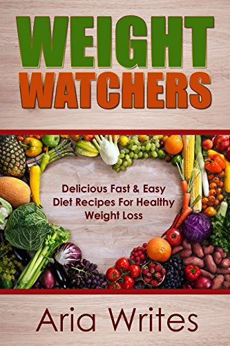 weight-watchers-delicious-fast-easy-diet-recipes-for-healthy-weight-loss-english-edition