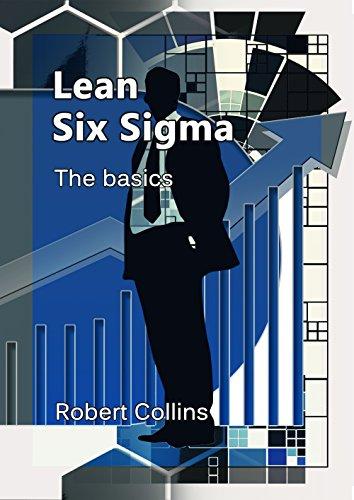 Lean Six Sigma: The basics (English Edition) (Six-sigma-ausbildung)