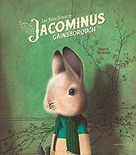 Las ricas horas de Jacominus Gainsborough par Rébecca Dautremer