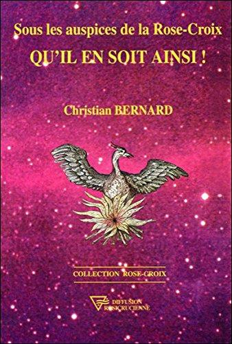 Sous les auspices de la Rose-Croix - Qu'il en soit ainsi § - Broché par Christian Bernard