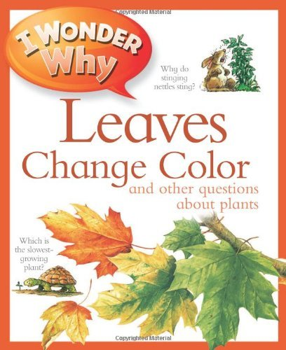 I Wonder Why Leaves Change Color: And Other Questions about Plants (I Wonder Why (Paperback)) by Andrew Charman (31-Jan-2012) Paperback
