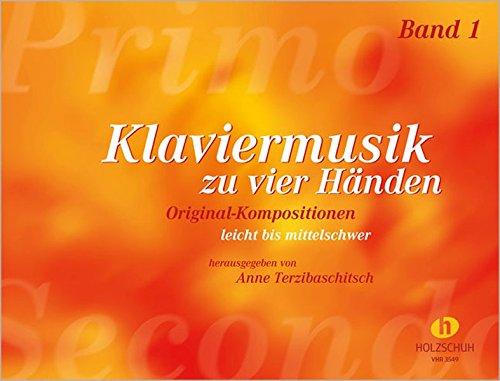 Klaviermusik zu vier Händen Band 1: Originalkompositionen aus drei Jahrhunderten, leicht bis mittelschwer