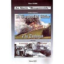 """Pietro GUIDO -  Il Berghof di Hitler e la Teehaus: THE HISTORY """"DESAPARECIDA"""" - 2 (Italian Edition)"""